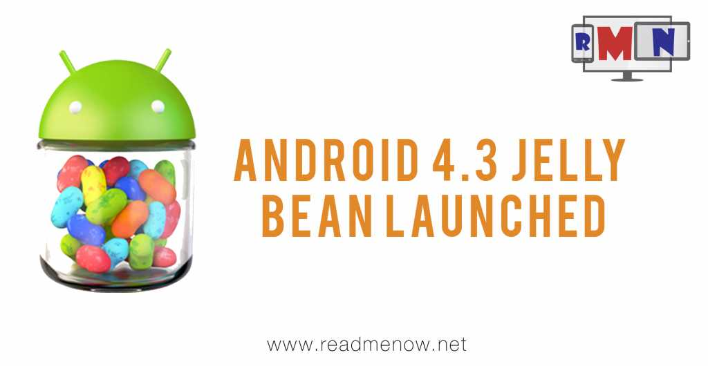 4.3 Android (Jelly Bean) Officially Announced