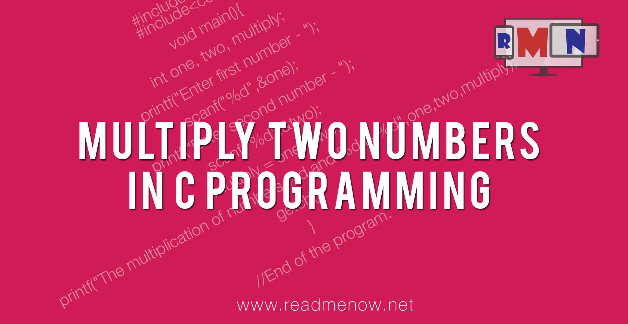 Multiply two numbers in C (with algorithm)