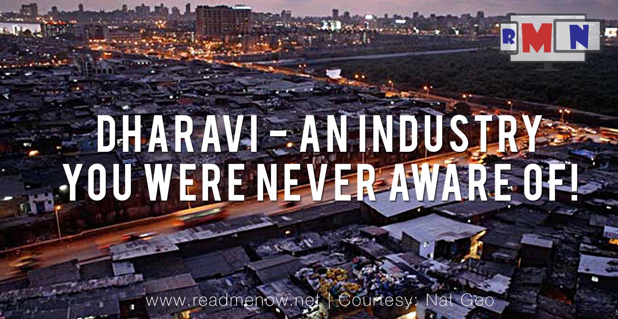 Dharavi – an industry, you were never aware of!