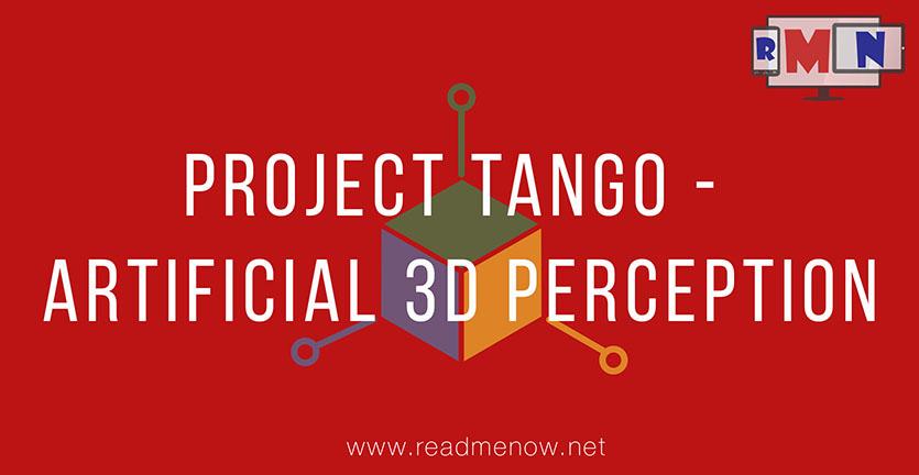 Project Tango – Artificial 3D Perception