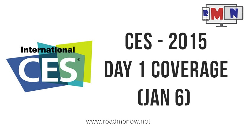 CES 2015 – Day 1 Coverage (Jan 6)