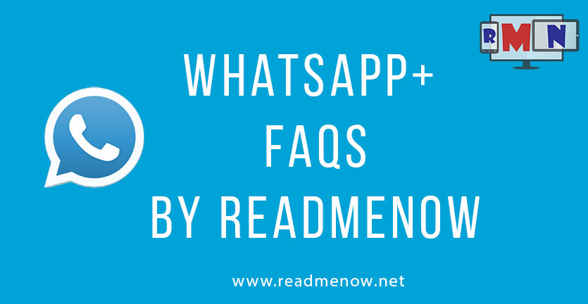 WhatsApp+ FAQ (Frequently Asked Questions)