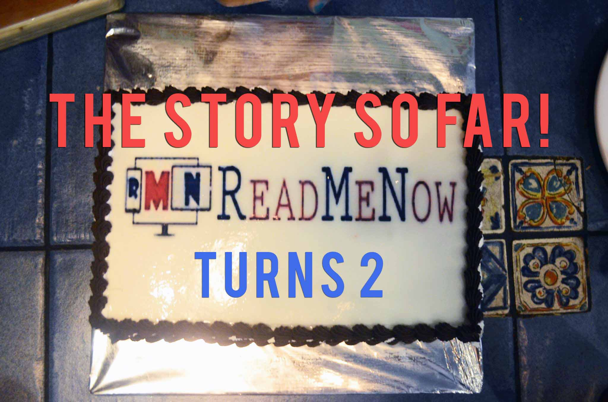 ReadMeNow Turns Two – Story So Far!