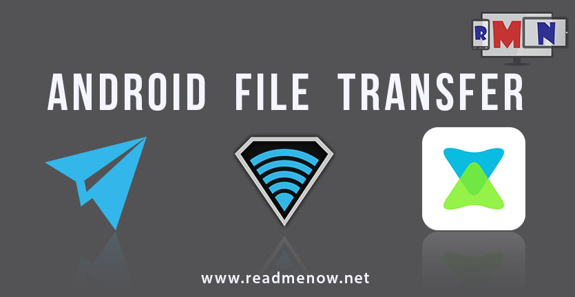 Android File Transfer – Best Apps to transfer your data.