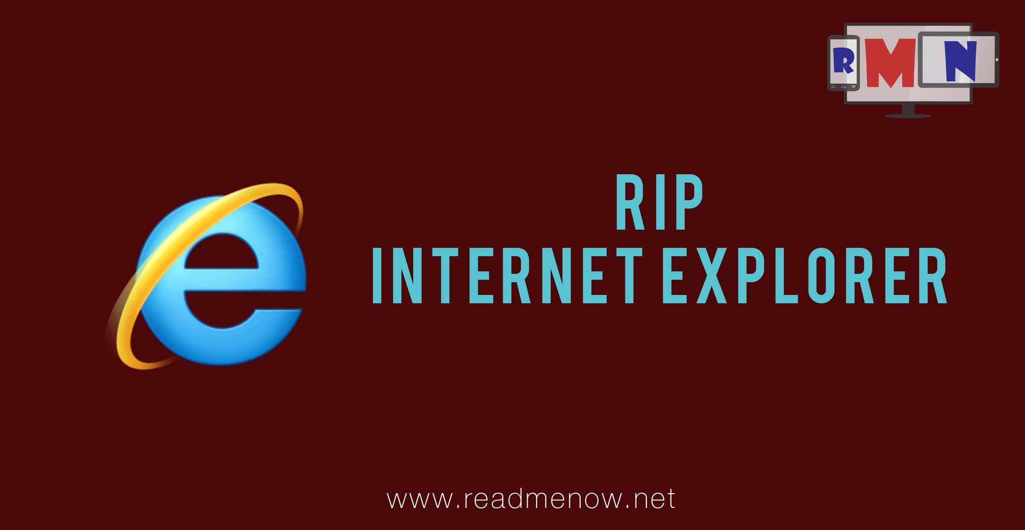 RIP Internet Explorer- May You Load Pages In Heaven