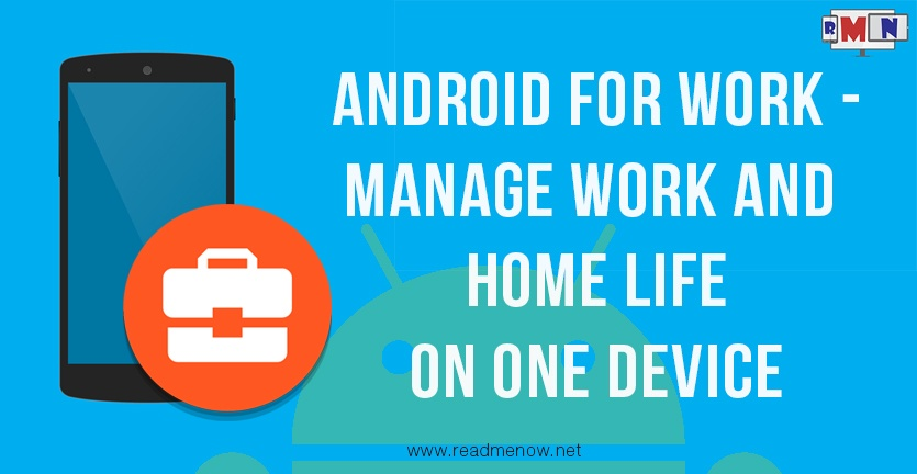 Android for Work : Manage work and home life
