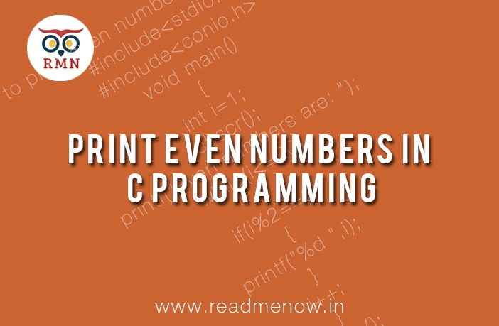 Print Even Numbers in C Programming