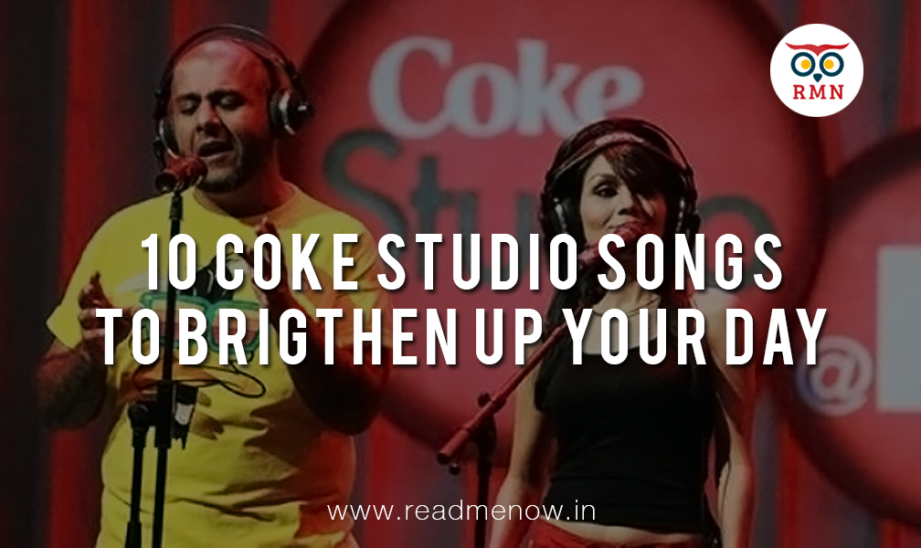 10 Coke Studio India Songs to Brighten Up Your Day