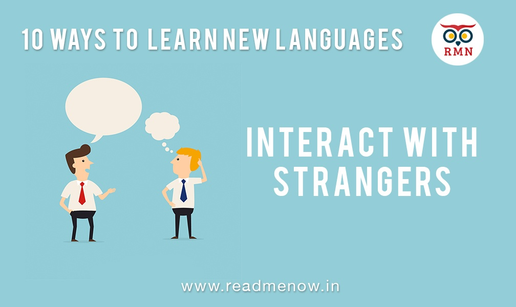Interact with strangers