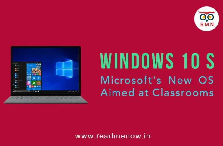 Windows 10 S - Microsoft's New OS Aimed at Classrooms