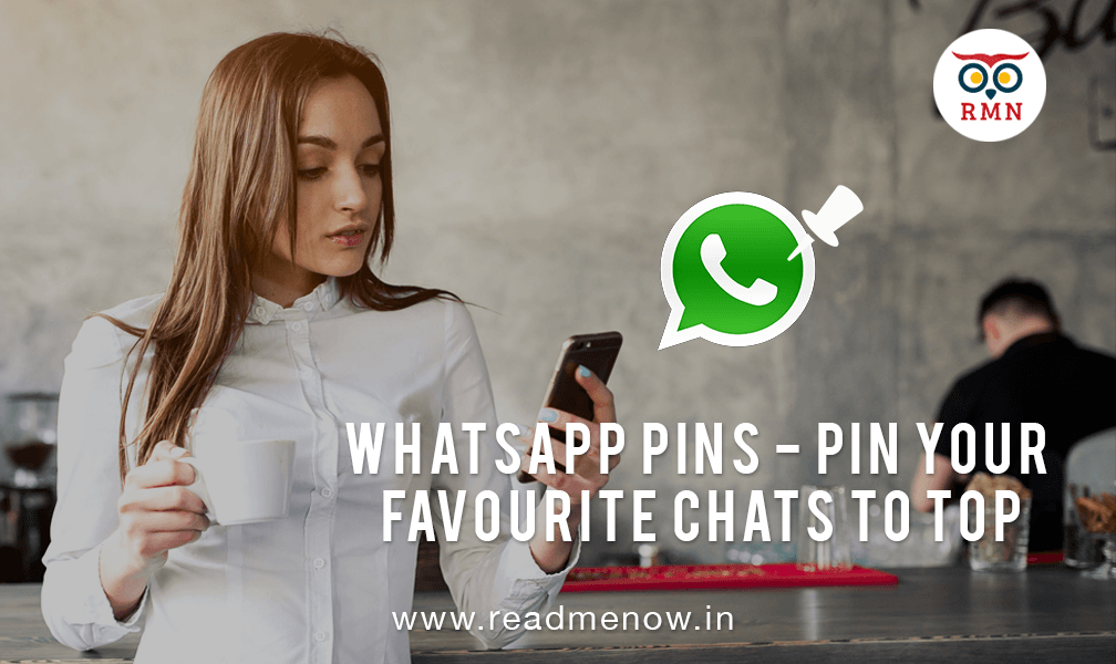 Whatsapp Pins allows you to Pin your Favourite Chats to Top