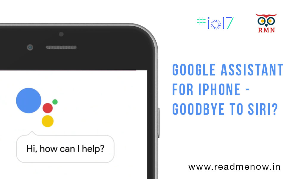 Google Assistant on the iPhone – Bye Siri?